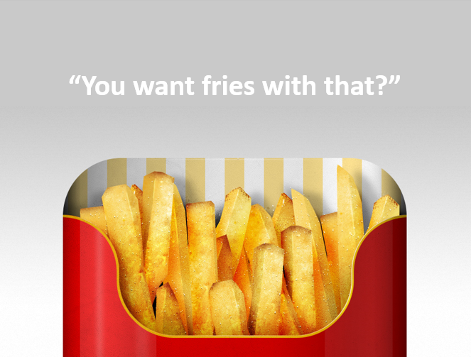 You_want_fries_with_that.png