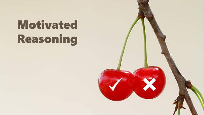 Motivated Reasoning text and two cherries - one with a check mark and the other with an X to represent cherry picking
